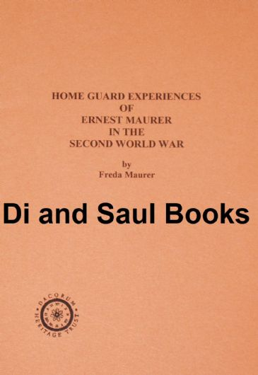 Home Guard Experiences of Ernest Maurer in the Second World War, by Freda Maurer